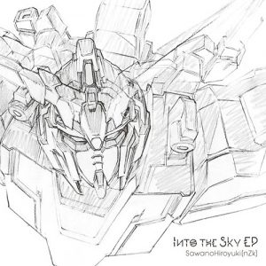 SawanoHiroyuki[nZk]-Into the Sky