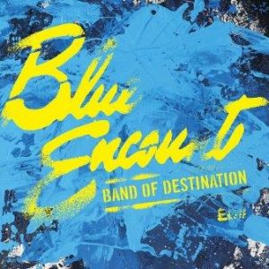 blue encount-band of destination