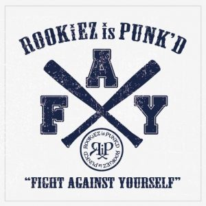 rookiez is punk'd - fight against yourself