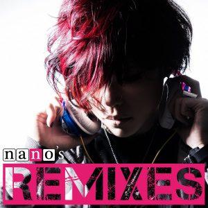 nano-nano's REMIXES
